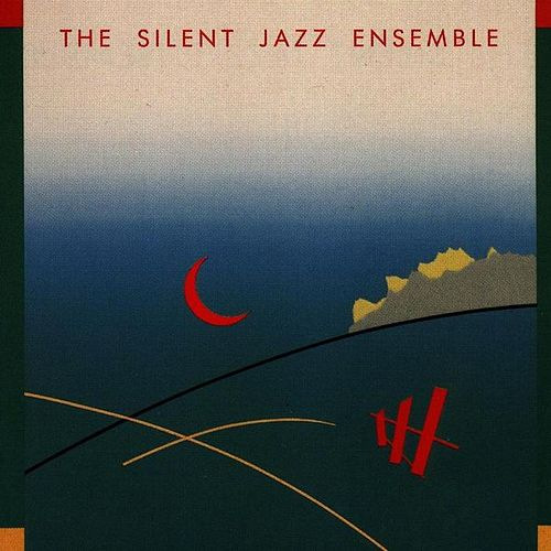 Play & Download The Silent Jazz Ensemble by Silent Jazz Ensemble | Napster