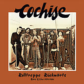 Play & Download Rolltreppe Rückwärts (Rare & Live 1979-1986) by Cochise | Napster