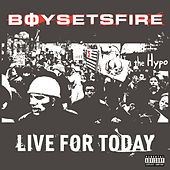 Live For Today von Boysetsfire