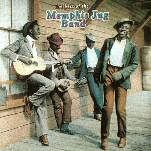 Play & Download The Best of the Memphis Jug Band by Memphis Jug Band | Napster