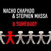 Play & Download B Somebody by Nacho Chapado | Napster