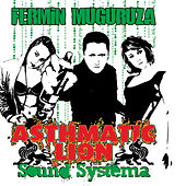 Play & Download Asthmatic Lion Sound Systema by Fermin Muguruza | Napster