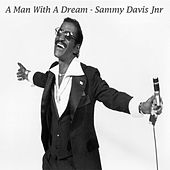 A Man With A Dream by Sammy Davis Jnr