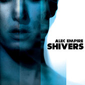 Play & Download Shivers by Alec Empire | Napster