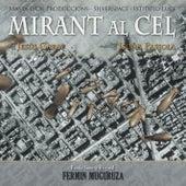 Play & Download Mirant Al Cel by Fermin Muguruza | Napster