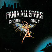Play & Download Cross Over by Fania All-Stars | Napster