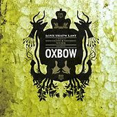 Play & Download Love That's Last: A Wholly Hypnographic & Disturbi by Oxbow | Napster