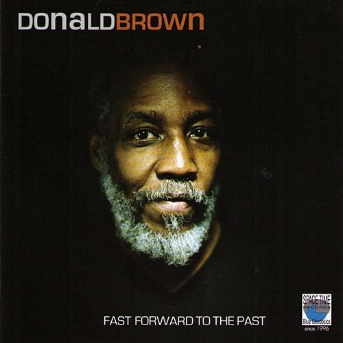 Play & Download Fast Forward to the Past by Donald Brown | Napster