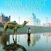 Play & Download Indian lounge anthology by Various Artists | Napster