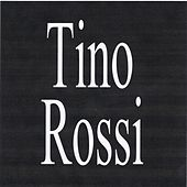 Tino rossi by Tino Rossi