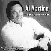 Play & Download Trying to Find My Way by Al Martino | Napster
