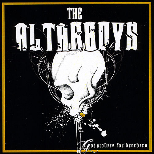 Play & Download Got Wolves for Brothers by Altar Boys | Napster