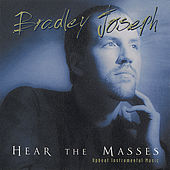 Hear the Masses by Bradley Joseph