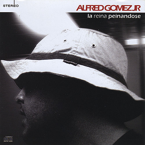 Play & Download La Reina Peinandose by Alfred Gomez  Jr. | Napster