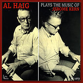 Al Haig Plays the Music of Jerome Kern by Al Haig