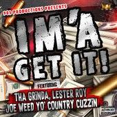 Im'a Get It (feat. Lil B Tha Grinda & Lester Roy) by Joe Weed