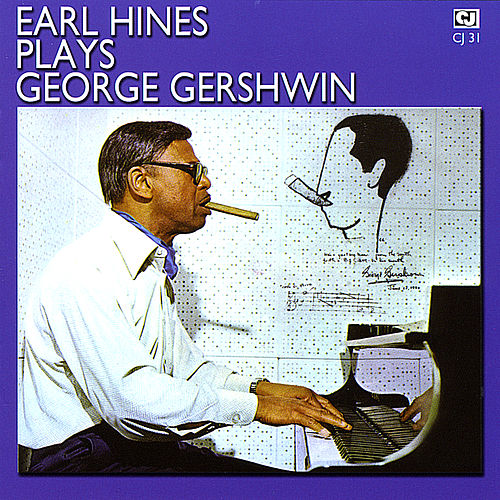 Earl Hines Plays George Gershwin by Earl Fatha Hines