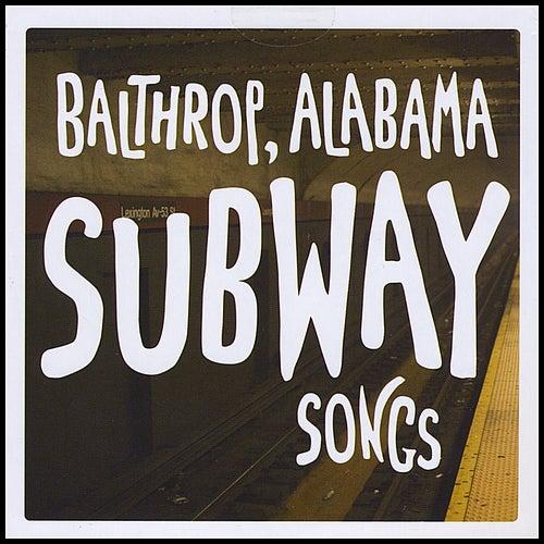Subway Songs by Balthrop, Alabama