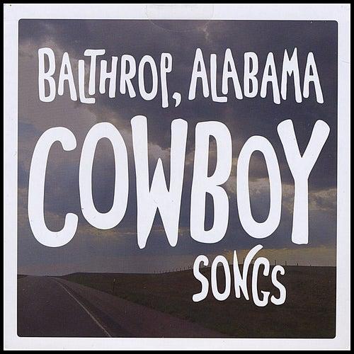 Cowboy Songs by Balthrop, Alabama