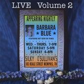 Live@ Silky O'sullivan's Ii by Barbara Blue