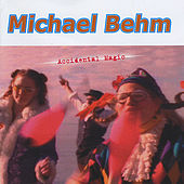 Play & Download Accidental Magic by Michael Behm | Napster