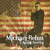Play & Download Saving America by Michael Behm | Napster