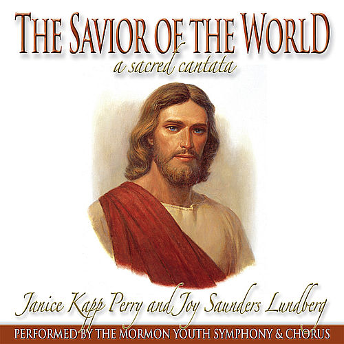 Play & Download The Savior of the World by Janice Kapp Perry | Napster