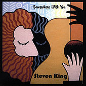 Play & Download Somewhere With You by Steven King | Napster