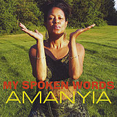 Play & Download My Spoken Words by Amanyia | Napster