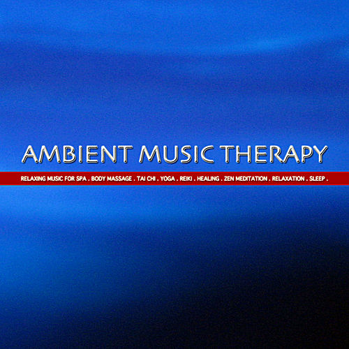 Relaxing Music for Spa. Body Massage. Tai Chi. Yoga. Reiki. Healing. Zen Meditation. Relaxation. Sleep. by Ambient Music Therapy