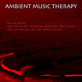 Play & Download New Age Healing Music for Chillout. Relaxation. Meditation. Yoga. Tai Chi. Reiki. Deep Massage. Spa. Zen. Spiritual Rituals. by Ambient Music Therapy | Napster
