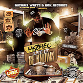 Let It Be Known by Micheal Watts of Swishahouse An Ugk Records