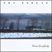 Winter Come Gently by Amy Shreve