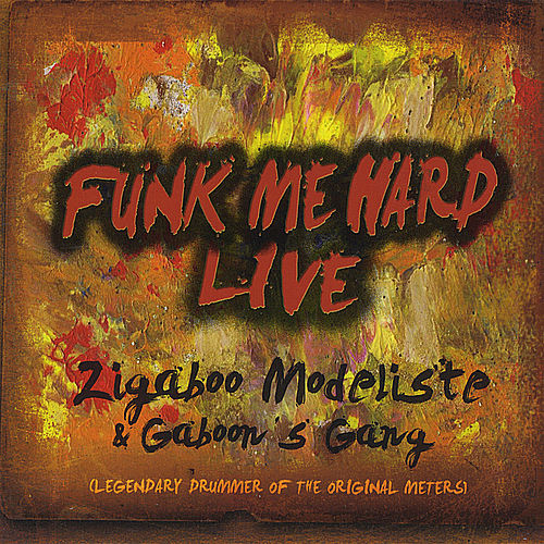 Play & Download Funk Me Hard- Live by Zigaboo Modeliste | Napster
