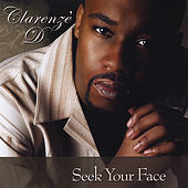 Seek Your Face by Clarenze D