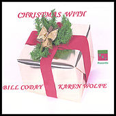Christmas With Bill Coday & Karen Wolfe by Various Artists