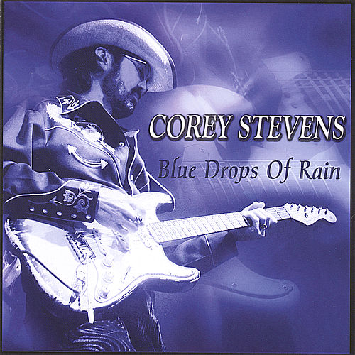 Play & Download Blue Drops of Rain by Corey Stevens | Napster