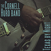 Play & Download Texas By Night by The Cornell Hurd Band | Napster