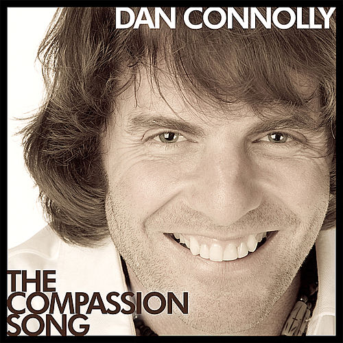 Play & Download The Compassion Song by Dan Connolly | Napster