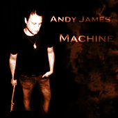 Machine by Andy James