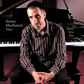 There You Are by Kenny MacKenzie Trio