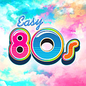 Easy 80s by Various Artists
