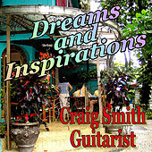 Play & Download Dreams and Inspirations by Craig Smith | Napster