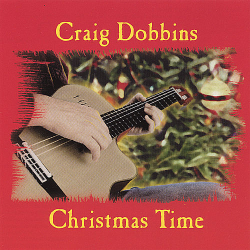 Play & Download Christmas Time by Craig Dobbins | Napster