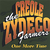 Play & Download One More Time by The Creole Zydeco Farmers | Napster