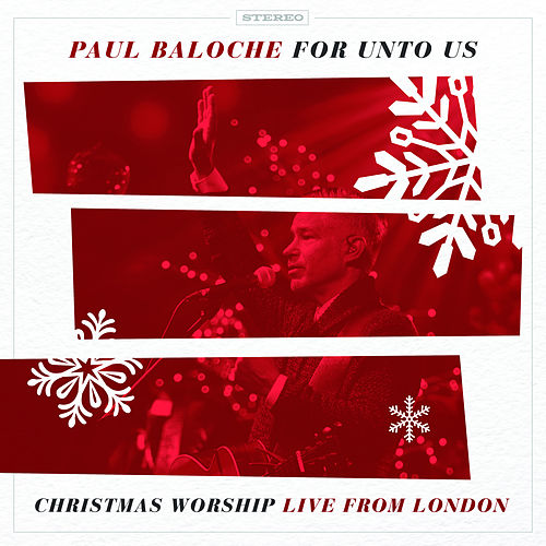 For Unto Us a Child Is Born / Open the Eyes of My Heart (Live) by Paul Baloche