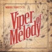 Play & Download Viper Of Melody by Wayne Hancock | Napster