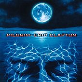 Play & Download Pilgrim by Eric Clapton | Napster