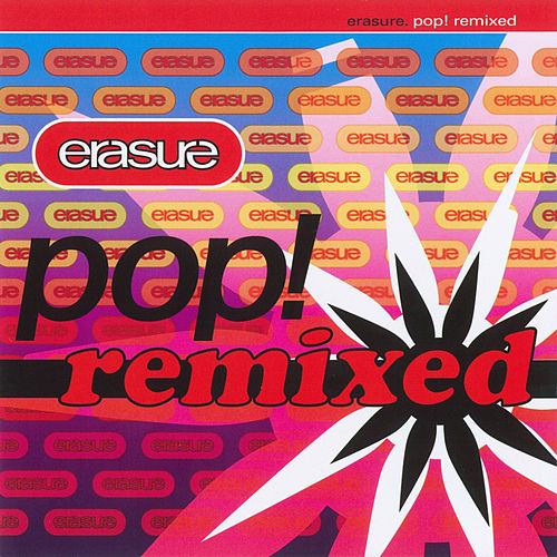 Play & Download Pop! Remixed by Erasure | Napster
