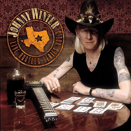 Play & Download Live Bootleg Series Volume Three [Original Recording Remastered] by Johnny Winter | Napster
